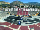 Travis Pastrana - Time for the Nitro World Games
